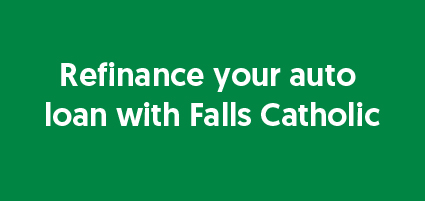 Refinance your auto loan with Falls Catholic
